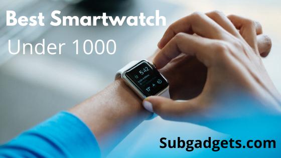 best smartwatch under 1000