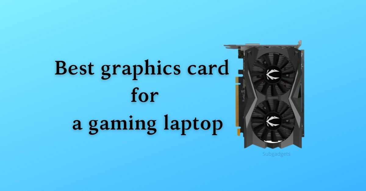 Best graphics card for gaming laptop (1)