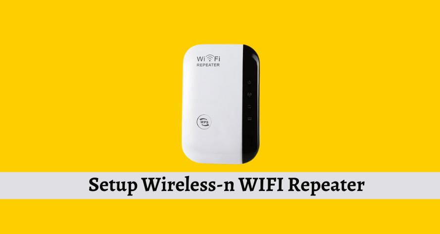 Setup Wireless-n WIFI Repeater 192.168.10.1