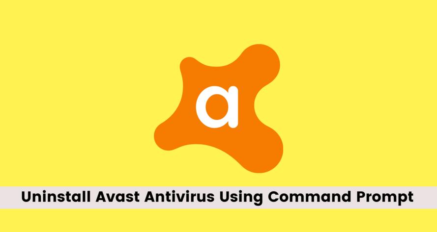 Uninstall Avast Antivirus Using Command Prompt Guide